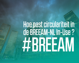 Hoe past circulariteit in de BREEAM-NL In-Use ?