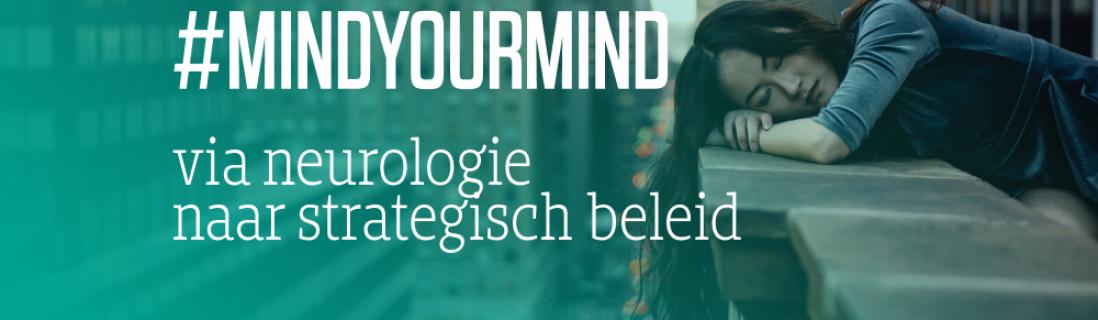 Mind your Mind: via neurologie naar strategisch beleid
