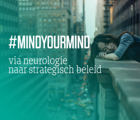 Mind your Mind: via neurologie naar strategisch beleid